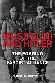 MUSSOLINI AND HITLER by Christian Goeschel