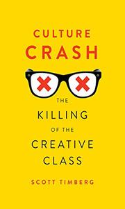 CULTURE CRASH by Scott Timberg