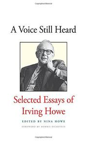 A VOICE STILL HEARD by Irving Howe