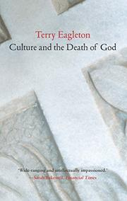 CULTURE AND THE DEATH OF GOD by Terry Eagleton