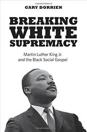 BREAKING WHITE SUPREMACY by Gary Dorrien