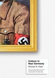 CULTURE IN NAZI GERMANY by Michael H. Kater