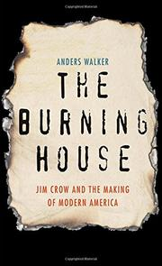 THE BURNING HOUSE by Anders Walker