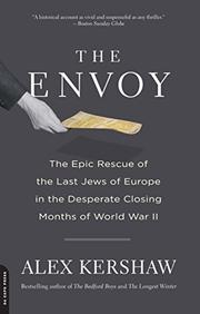 THE ENVOY by Alex Kershaw