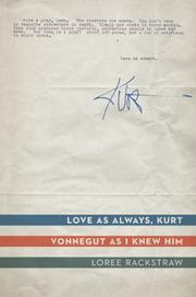 LOVE AS ALWAYS, KURT by Loree Rackstraw