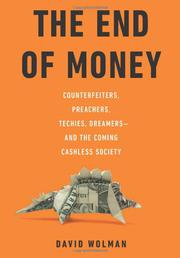 THE END OF MONEY by David Wolman