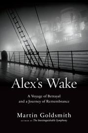 ALEX'S WAKE by Martin Goldsmith