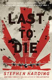 LAST TO DIE by Stephen Harding