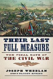 THEIR LAST FULL MEASURE by Joseph Wheelan