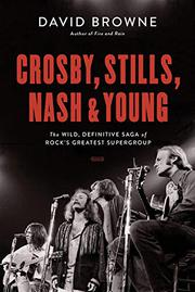 CROSBY, STILLS, NASH AND YOUNG by David Browne