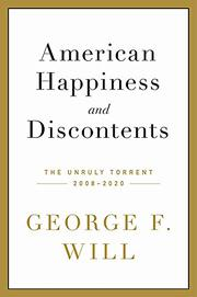 AMERICAN HAPPINESS AND DISCONTENTS by George F. Will