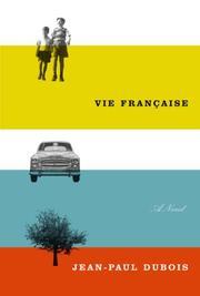 VIE FRANÇAISE by Jean-Paul Dubois