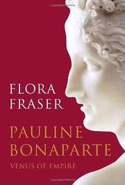 PAULINE BONAPARTE by Flora Fraser