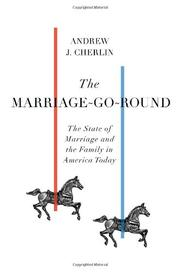 THE MARRIAGE-GO-ROUND by Andrew J.  Cherlin
