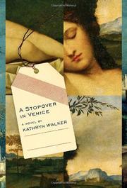 A STOPOVER IN VENICE by Kathryn Walker