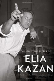 THE SELECTED LETTERS OF ELIA KAZAN by Albert J. Devlin