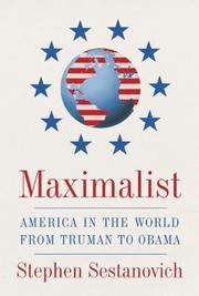 MAXIMALIST by Stephen Sestanovich