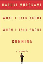 Cover art for WHAT I TALK ABOUT WHEN I TALK ABOUT RUNNING
