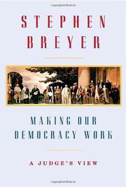 MAKING OUR DEMOCRACY WORK by Stephen Breyer