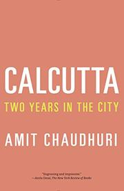 CALCUTTA by Amit Chaudhuri