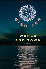 WORLD AND TOWN by Gish Jen
