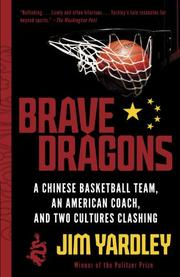 BRAVE DRAGONS by Jim Yardley