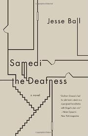 SAMEDI THE DEAFNESS by Jesse Ball