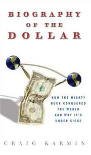 THE BIOGRAPHY OF A DOLLAR by Craig Karmin