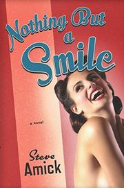 NOTHING BUT A SMILE by Steve Amick