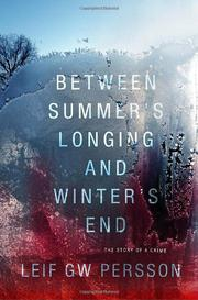 BETWEEN SUMMER'S LONGING AND WINTER'S END by Leif G.W. Persson