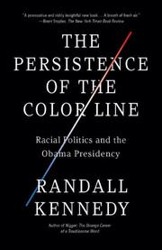 THE PERSISTENCE OF THE COLOR LINE by Randall Kennedy
