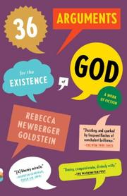 36 ARGUMENTS FOR THE EXISTENCE OF GOD by Rebecca Newberger Goldstein