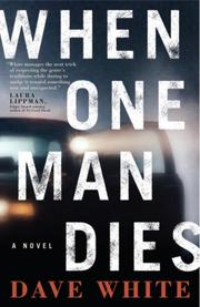 WHEN ONE MAN DIES by Dave White