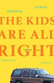 THE KIDS ARE ALL RIGHT by Diana Welch