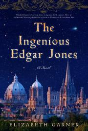 THE INGENIOUS EDGAR JONES by Elizabeth Garner