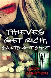 Book Cover for THIEVES GET RICH, SAINTS GET SHOT