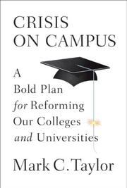 CRISIS ON CAMPUS by Mark C. Taylor