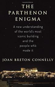 THE PARTHENON ENIGMA by Joan Breton Connelly