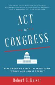 ACT OF CONGRESS by Robert G. Kaiser