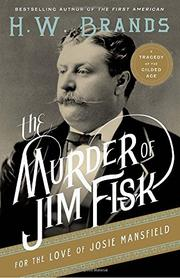 Book Cover for THE MURDER OF JIM FISK FOR THE LOVE OF JOSIE MANSFIELD