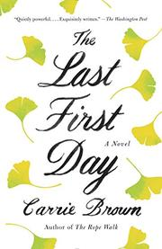 THE LAST FIRST DAY by Carrie Brown