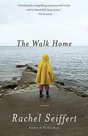 THE WALK HOME by Rachel Seiffert