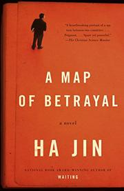 A MAP OF BETRAYAL by Ha Jin