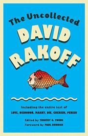 THE UNCOLLECTED DAVID RAKOFF by David Rakoff