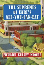 THE SUPREMES AT EARL'S ALL-YOU-CAN-EAT by Edward Kelsey Moore
