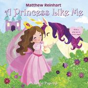 A PRINCESS LIKE ME by Matthew Reinhart