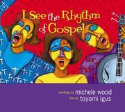 I SEE THE RHYTHM OF GOSPEL by Toyomi Igus