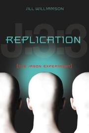 REPLICATION:  THE JASON EXPERIMENT by Jill Williamson