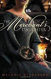 THE MERCHANT'S DAUGHTER by Melanie Dickerson