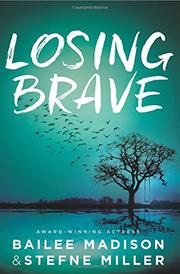 LOSING BRAVE by Bailee Madison